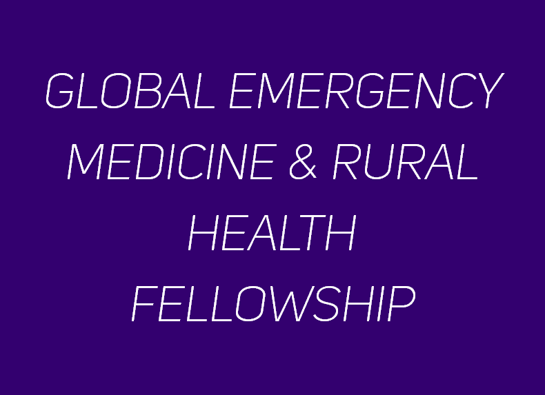 Global Emergency Medicine and Rural Health Fellowship